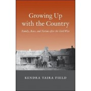 Growing Up with the Country: Family, Race, and Nation After the Civil War, Hardcover