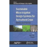 Sustainable Micro Irrigation Design Systems for Agricultural Crops by Edited by Megh R Goyal & Edited by P Panigrahi