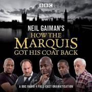 Neil Gaiman's How the Marquis Got His Coat Back, Audiobook/***