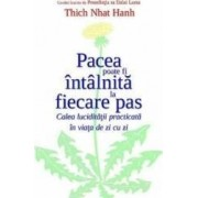 Pacea poate fi intalnita la fiecare pas - Thich Nhat Hanh