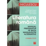 Literatura romana. Manual preparator pe baza manualelor alternative, clasele IX-XII