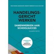 Handelingsgericht werken - Noëlle Pameijer, Anneleen Denys, Benedikte Timbremont, e.a.