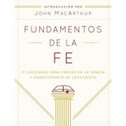Fundamentos de La Fe (Edicion Estudiantil): 13 Lecciones Para Crecer En La Gracia y Conocimiento de Jesucristo, Paperback/Grace Community Church