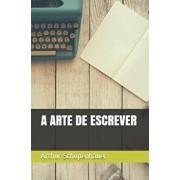 A Arte de Escrever, Paperback/Arthur Schopenhauer