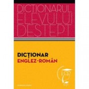 Dictionar englez - roman. Dictionarul elevului destept
