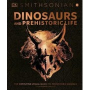 Dinosaurs and Prehistoric Life: The Definitive Visual Guide to Prehistoric Animals, Hardcover/DK