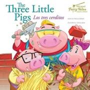 The Bilingual Fairy Tales Three Little Pigs, Grades 1 - 3: Los Tres Cerditos, Hardcover/Patricia Seibert