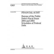 Gao-05-116 Financial Audit: Bureau of the Public Debt's Fiscal Years 2004 and 2003 Schedules of Federal Debt