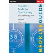 Complete Guide to Film Scoring: The Art and Business of Writing Music for Movies and TV, Paperback/Richard Davis