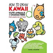 How to Draw Kawaii Cute Animals + Characters from Lowercase Letters: Easy to Draw Anime and Manga Drawing for Kids: Cartooning for Kids + Learning How, Paperback/Rachel a. Goldstein