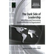 Dark Side of Leadership - Identifying and Overcoming Unethical Practice in Organizations(Cartonat) (9781786355003)