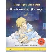 Sleep Tight, Little Wolf - Gjumin e mbl, ujku i vogl (English - Albanian): Bilingual children's book, with audiobook for download, Paperback/Barbara Brinkmann