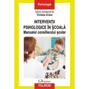Editura Polirom Interventii psihologice in scoala. manualul consilierului scolar - violeta enea polirom