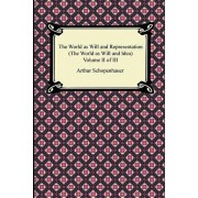 The World as Will and Representation (the World as Will and Idea), Volume II of III, Paperback/Arthur Schopenhauer