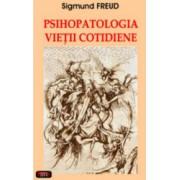 Psihopatologia vietii cotidiene - Sigmund Freud