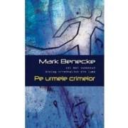Pe urmele crimelor - Mark Benedecke