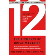 12: The Elements of Great Managing, Hardcover