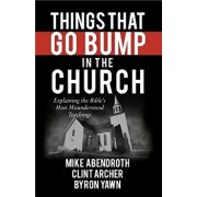 Things That Go Bump in the Church, Paperback/Mike Abendroth