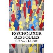 Psychologie des foules, Paperback/Gustave Le Bon