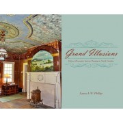 Grand Illusions: Painted Interiors and North Carolina Architecture