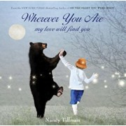 Wherever You Are, My Love Will Find You, Hardcover/Nancy Tillman