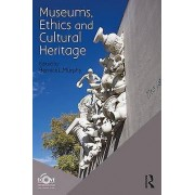 Museums Ethics and Cultural Heritage by ICOM