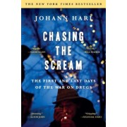 Chasing the Scream: The First and Last Days of the War on Drugs, Paperback