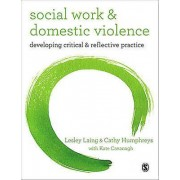 Social Work and Domestic Violence by Lesley Laing & Cathy Humphreys...