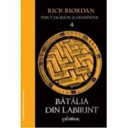 Percy Jackson si Olimpienii 4 Batalia din Labirint - Rick Riordan