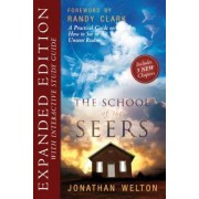 The School of Seers Expanded Edition: A Practical Guide on How to See in the Unseen Realm, Paperback
