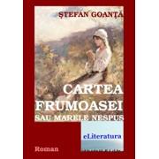 Cartea Frumoasei sau Marele Nespus/Stefan Goanta