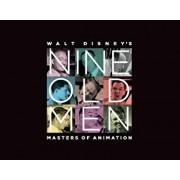 Walt Disney's Nine Old Men: Masters of Animation, Hardcover/Don Hahn