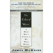 The Color of Water: A Black Man's Tribute to His White Mother, Hardcover/James McBride