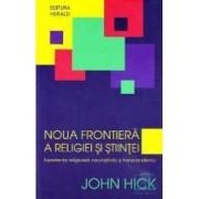 Noua frontiera a religiei si stiintei - John Hick