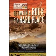 Between a Rock and a Hard Place: The Out of Australia Theory, Paperback/Steven Leonard Strong