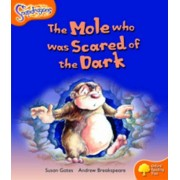 Oxford Reading Tree: Level 6: Snapdragons: The Mole Who Was Scared of the Dark, Paperback/Susan Gates