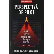 Perspectiva de pilot si alte secrete ca sa te inalti deasupra multimii/John Michael Magness