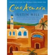 Reisverhaal Ciao Asmara   Justin Hill