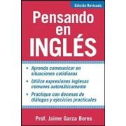 Pensando En Ingles = Thinking about English, Paperback/Jaime Garza Bores