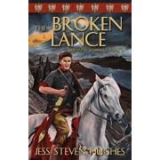 The Broken Lance, Paperback/Jess Steven Hughes