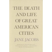 The Death and Life of Great American Cities, Paperback