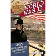 World War II: Spies, Secret Missions, and Hidden Facts from World War II, Paperback/Stephanie Bearce
