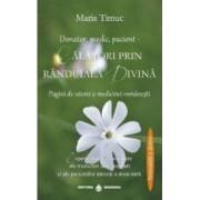 Donator medic pacient - Calatori prin randuiala divina - Maria Timuc