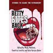 Betty Bites Back: Stories to Scare the Patriarchy, Paperback/Demitria Lunetta