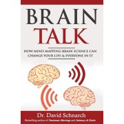 Brain Talk: How Mind Mapping Brain Science Can Change Your Life & Everyone in It, Paperback