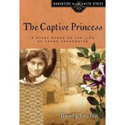 The Captive Princess: A Story Based on the Life of Young Pocahontas, Paperback/Wendy G. Lawton