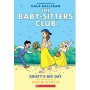 Kristys Big Day the Baby-Sitters Club Graphix 6 Full-Color Edition