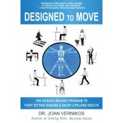 Designed to Move: The Science-Backed Program to Fight Sitting Disease and Enjoy Lifelong Health, Paperback