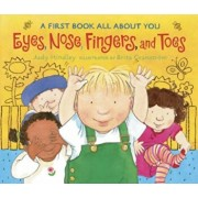 Eyes, Nose, Fingers, and Toes: A First Book All about You, Hardcover/Judy Hindley