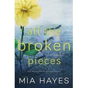 All the Broken Pieces, Paperback/Mia Hayes